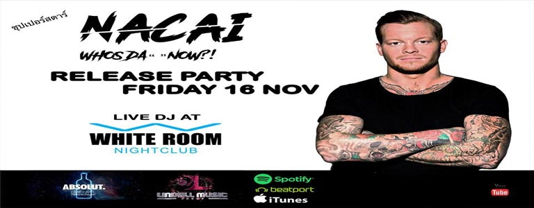 NACAI - Release Party at White Room Phuket