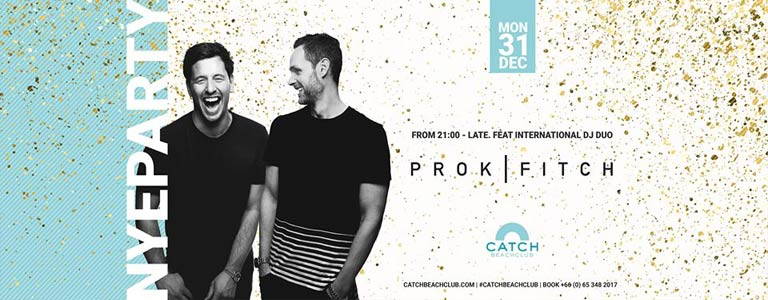 NYE Party with Prok & Fitch at Catch Beach Club