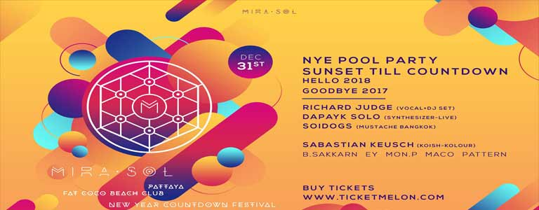 Mira Sol NYE Pool Party and Countdown Festival at Fat Coco Beach Club at A-One Hotel Pattaya