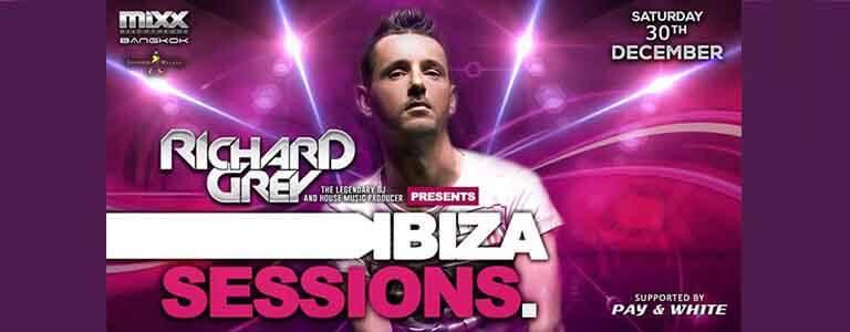 Richard Grey Ibiza Sessions Party Hosted by We Love MIXX Bangkok - Saturday 30th December 2017