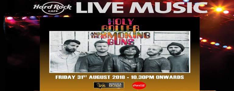 Holy Roller & the Smoking Guns Live at Hard Rock Cafe Pattaya