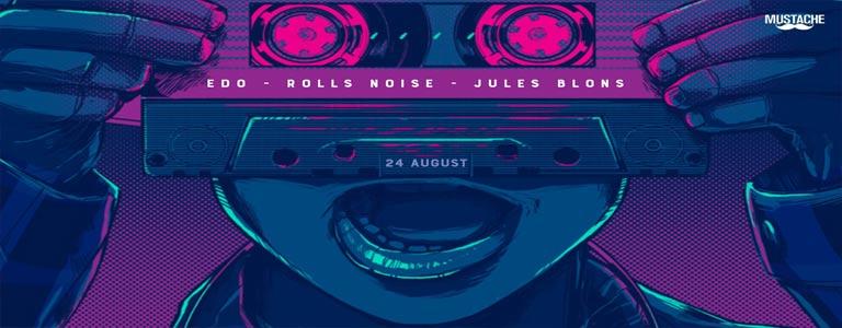 Rolls Noise Jules Blons & Edo at Mustache