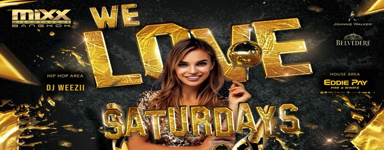 "Mixx Discotheque presents ""We Love Saturdays"""