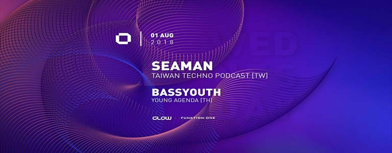 GLOW Wednesday w/ Seaman & Bassyouth