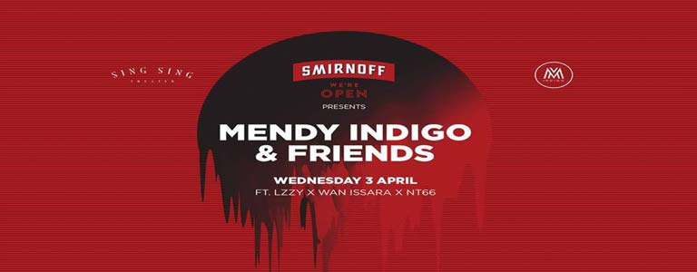 Smirnoff We're Open presents Mendy Indigo & Friends
