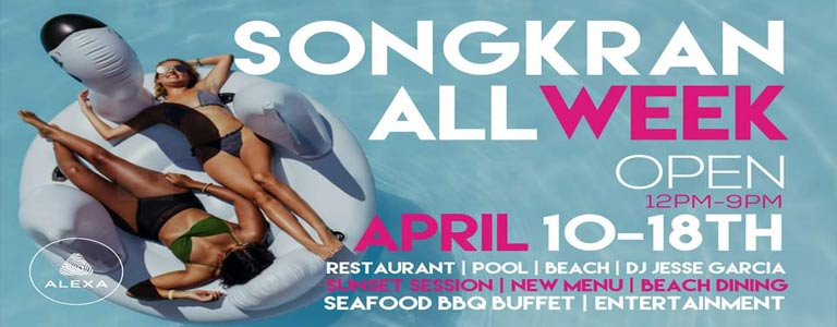 SONGKRAN ALL WEEK | Alexa Beach Club Pattaya