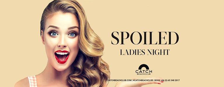 Spoiled - Ladies Night at Catch Beach Club