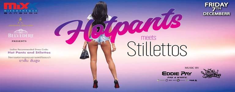 MiXX Hot Pants Meets Stilettos Party