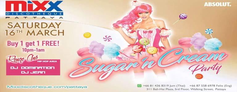 Mixx Pattaya presents SUGAR 'N CREAM PARTY