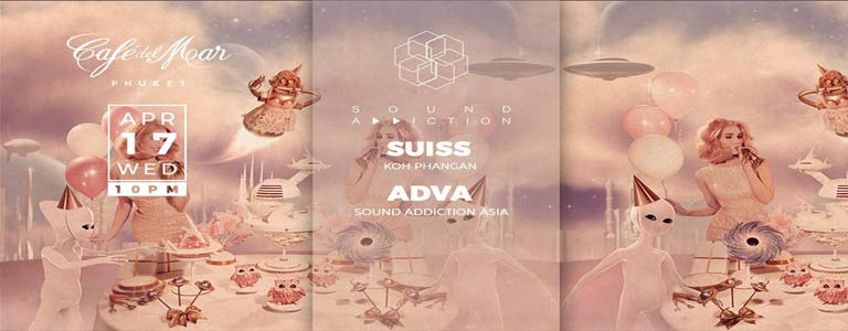 Sound Addiction with Suiss at Café del Mar Phuket