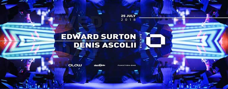 GLOW Wednesday w/ Edward Surton & Denis Ascolii