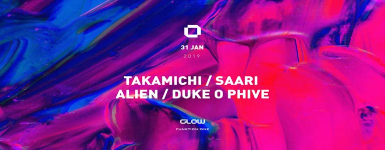 GLOW Thursday w/ Takamichi / Saari / Alien / Duke o Phive