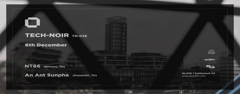 Tech-Noir with NT66 & An Ant Sunpha