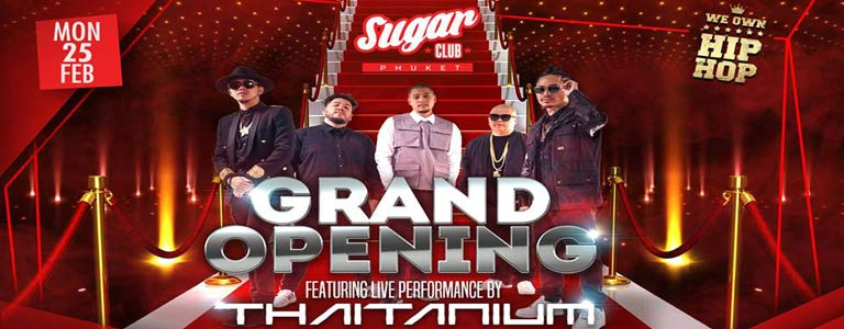 Grand Opening Sugar Phuket with: Thaitanium