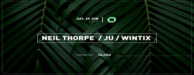 GLOW Saturday w/ Neil Thorpe, Ju & Wintix
