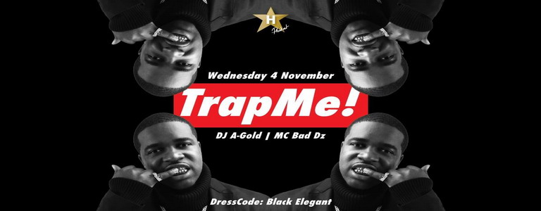 TrapMe! w/ A-GOLD x BAD DZ