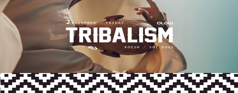 Tribalism w/ Soi Dogs & Koish at GLOW