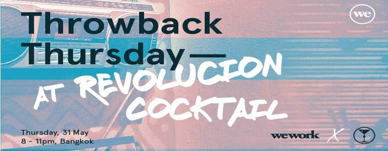 Wework x Revolucion Presents : ThrowBack Thursday