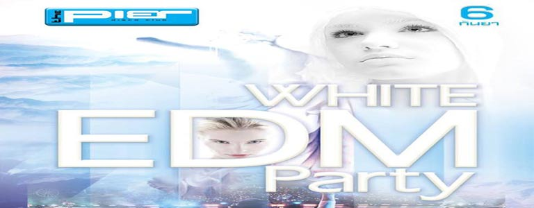 WHITE EDM PARTY at Pier Pattaya