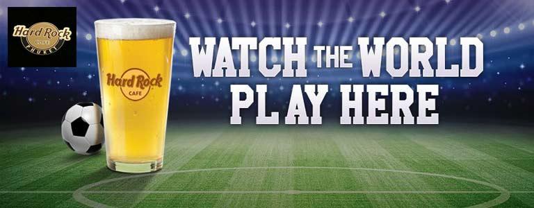 Watch The World Play at Hard Rock Cafe Phuket