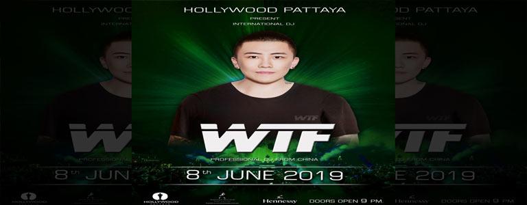 Hollywood Pattaya Dj party present WTF