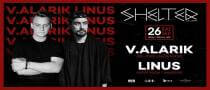 V. ALARIK & LINUS at Shelter