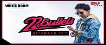 22 Bullets #1 DJ in Thailand at White Room
