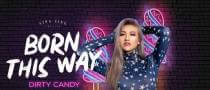 Born This Way - Dirty Candy at Sing Sing Theater
