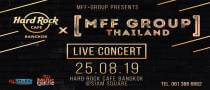 Hard Rock presents Mff Group Thailand Live Concert