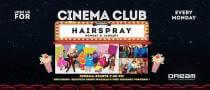 Dream Beach Cinema Club Presents Hairspray
