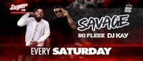 Savage Saturdays with DJ Kay & Bo Fleek