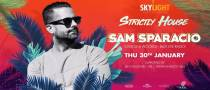 Skylight pres. Strictly House with Sam Sparacio