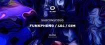 GLOW Wednesday w/ Subconscious : Funkpheno / 404 / Gim