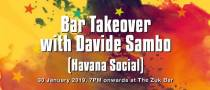 Bar Takeover with Davide Sambo (Havana Social)