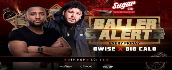 Sugar Bangkok Presents: Baller Alert with Gwise & Big Calo