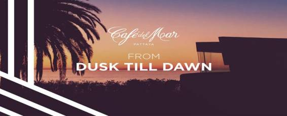 From Dusk Till Dawn at Cafe del Mar Pattaya