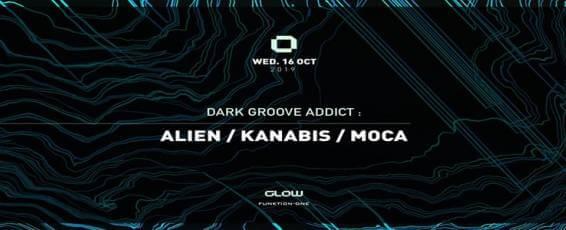 Dark Groove Addict with Alien, Kanabis & Moca