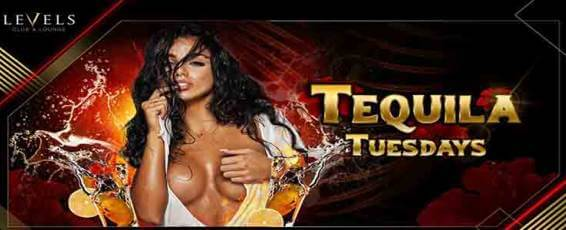 LEVELS presents Tequila Tuesdays