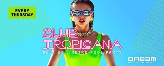 Club Tropicana - Retro Pool Party at Dream Beach Club
