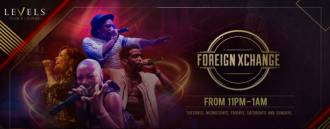 LEVELS presents Foreign Xchange