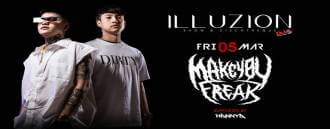 MAKE YOU FREAK at Illuzion Phuket