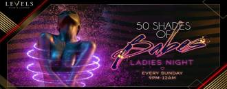 50 Shades of Babes - Ladies Night at Levels Club & Lounge