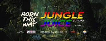 Born This Way - Jungle Juice at Sing Sing Theater