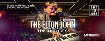 Elton John Tribute Show by Tim Hedges & Seafood Buffet