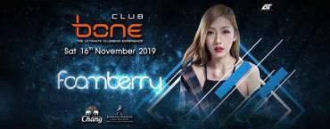 BONE Club Pattaya Present FOAMBERRY