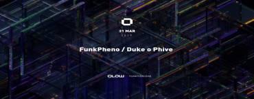 GLOW Sunday w/ FunkPheno & Duke o Phive