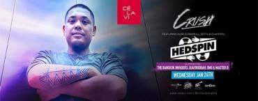 Crush Wednesdays presents: DJ Hedspin, Wed Jan 24th at CÉ La Vi BKK