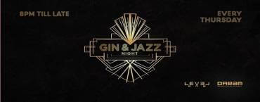 Gin & Jazz Night at Level One by Dream Beach Club