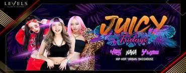Juicy Fridays with DJ Yumii DJ Nana & MC Vox