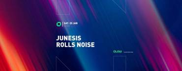GLOW pres. Junesis & Rolls Noise